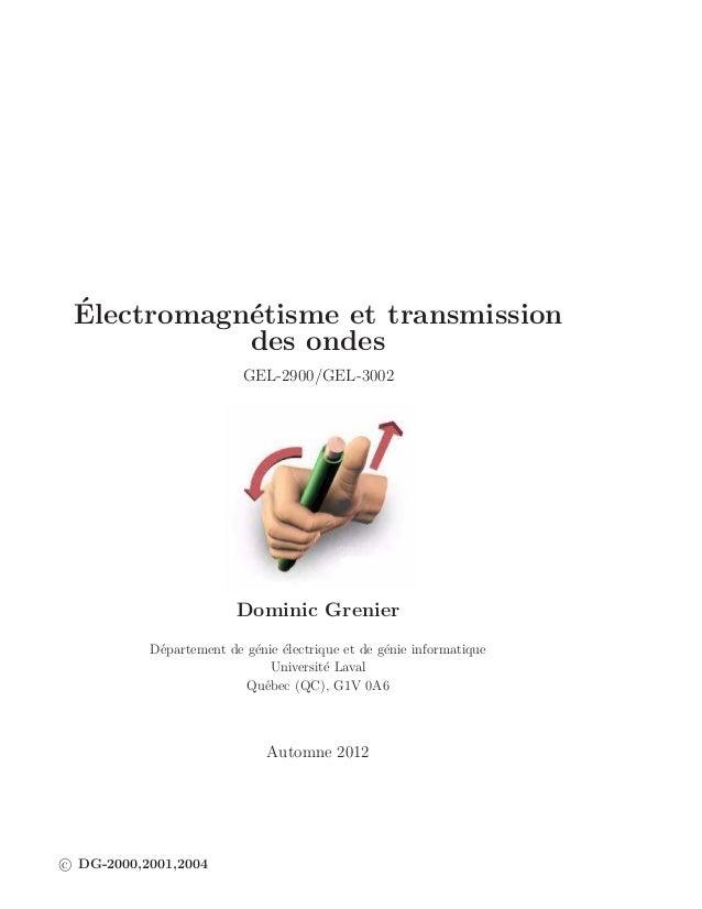´ Electromagn´tisme et transmission            e            des ondes                          GEL-2900/GEL-3002          ...