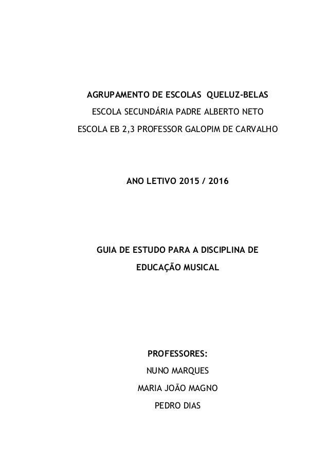 AGRUPAMENTO DE ESCOLAS QUELUZ-BELAS ESCOLA SECUNDÁRIA PADRE ALBERTO NETO ESCOLA EB 2,3 PROFESSOR GALOPIM DE CARVALHO ANO L...