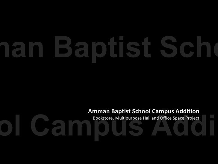 Amman Baptist School Campus Addition  Bookstore, Multipurpose Hall and Office Space Project