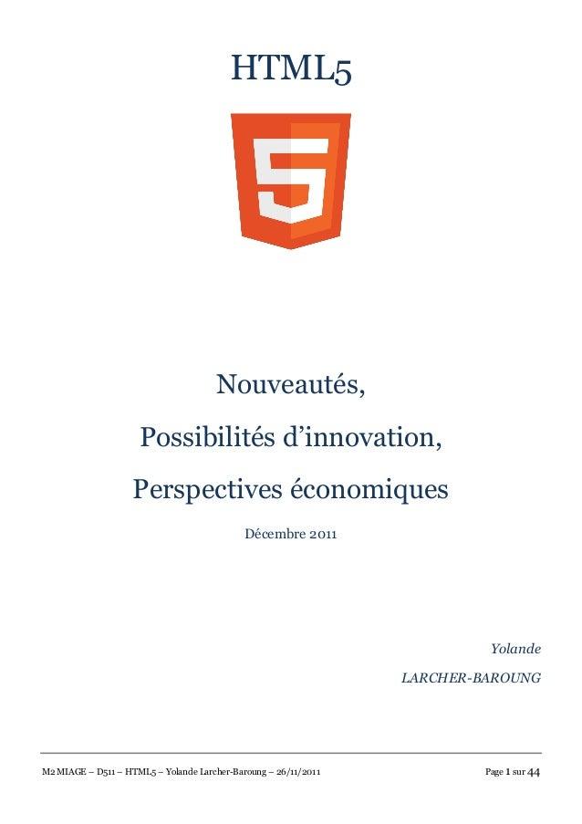 M2 MIAGE – D511 – HTML5 – Yolande Larcher-Baroung – 26/11/2011 Page 1 sur 44 HTML5 Nouveautés, Possibilités d'innovation, ...