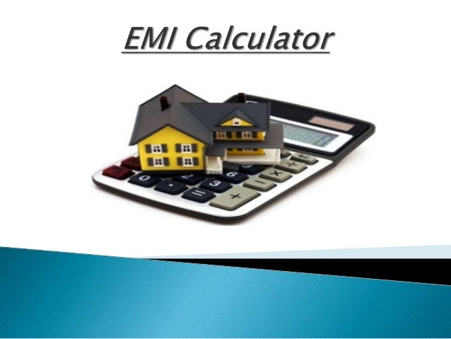 Emi Calculator Easy To Know Your Monthly Loan Payment.