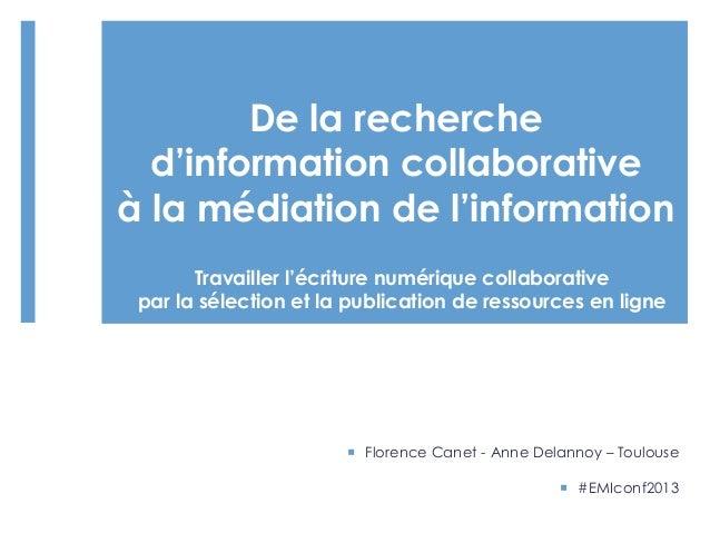 De la recherche d'information collaborative à la médiation de l'information  Travailler l'écriture numérique collaborativ...