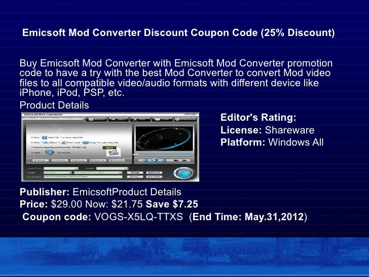 Emicsoft Mod Converter Discount Coupon Code (25% Discount)Buy Emicsoft Mod Converter with Emicsoft Mod Converter promotion...