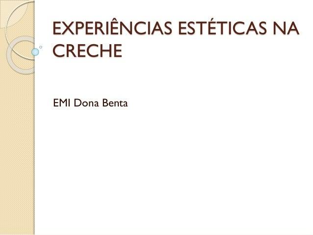 EXPERIÊNCIAS ESTÉTICAS NA CRECHE EMI Dona Benta
