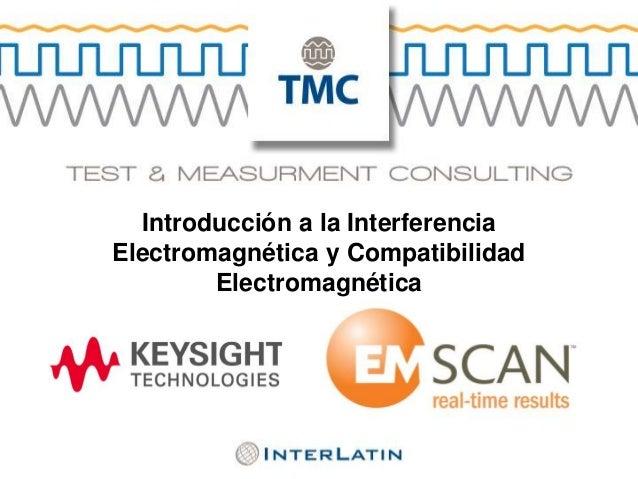 Introducción a la Interferencia Electromagnética y Compatibilidad Electromagnética