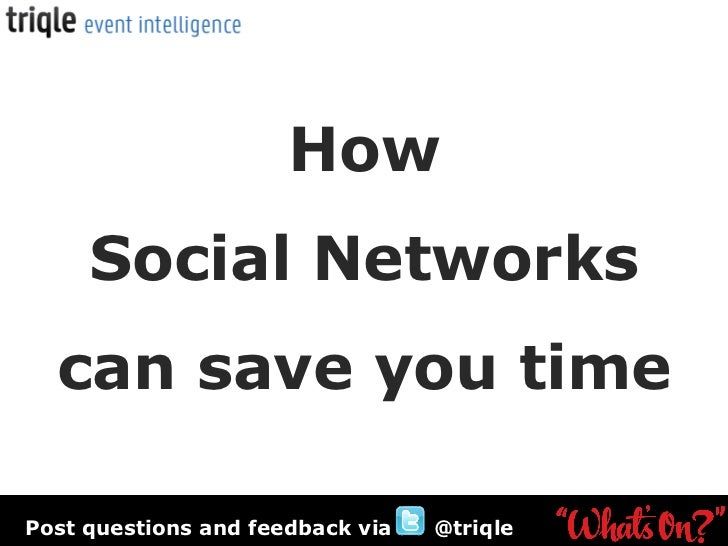 How Social Networks can save you time