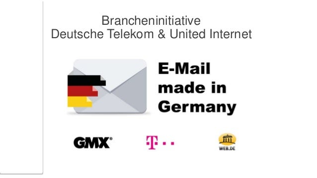 "1 ""E-Mail made in Germany"" Brancheninitiative Deutsche Telekom & United Internet Brancheninitiative Deutsche Telekom & Uni..."