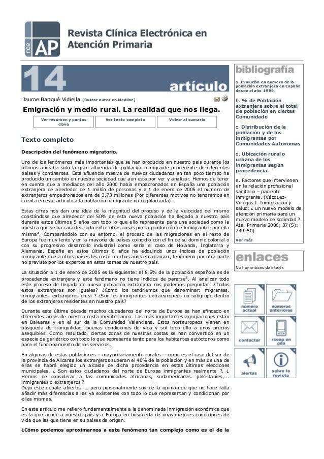Jaume Banqué Vidiella [Buscar autor en Medline] Emigración y medio rural. La realidad que nos llega. Ver resúmen y puntos ...