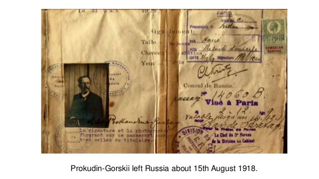 Prokudin-Gorskii left Russia about 15th August 1918.