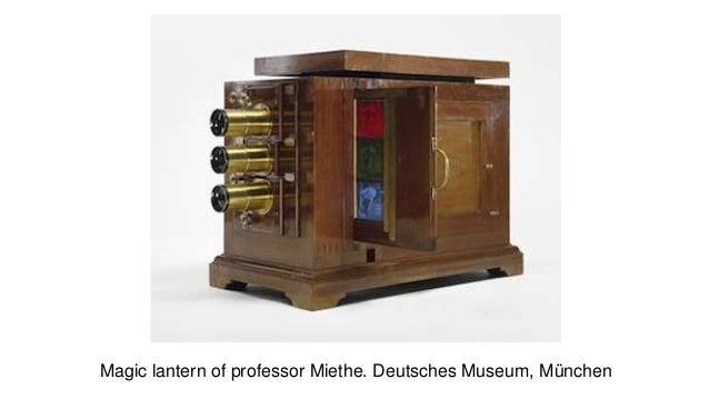 Magic lantern of professor Miethe. Deutsches Museum, München