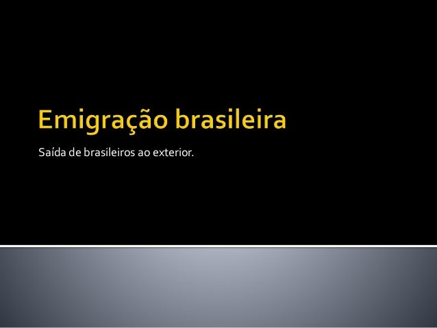 Saída de brasileiros ao exterior.