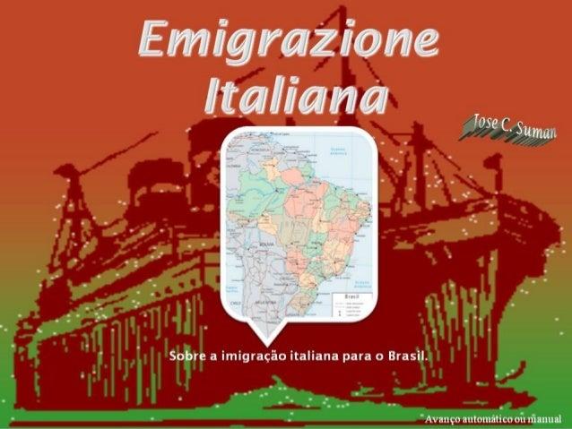 Emigração italiana para o Brasil, segundo as regiões.Regiões de procedência          Emigrantes    PeríodoVêneto          ...
