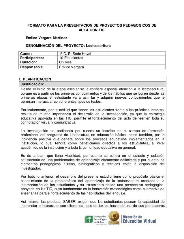 FORMATO PARA LA PRESENTACION DE PROYECTOS PEDAGOGICOS DE AULA CON TIC. Emilce Vergara Martinez DENOMINACIÓN DEL PROYECTO: ...