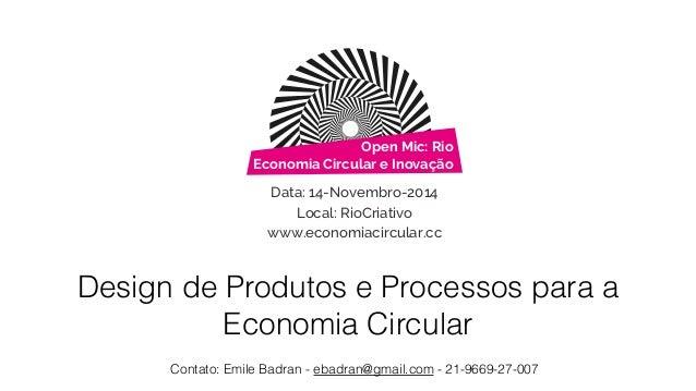 Open Mic: Rio  Economia Circular e Inovação  Data: 14-Novembro-2014  Local: RioCriativo  www.economiacircular.cc  Design d...