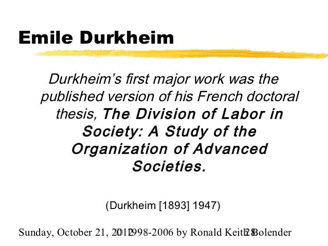durkheim doctoral thesis Marx, durkheim and weber review and compare the respective contributions that marx, durkheim and weber have made to our understanding of society.