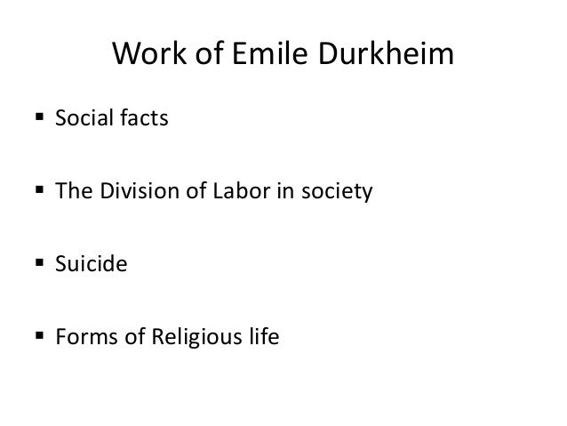 emile durkheim division of labor Emile durkheim and the division of labor june 15, 2012 emile durkheim and the division of labor functionalism is one of the baselines in sociology and emile durkheim is one of the main players in defining the field of sociology as a science.