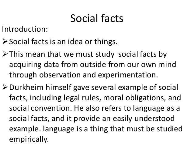 overview of durkheims social facts Durkheim topic no 1 functionalism, anomie, religion the most important legacy of durkheim's writing on methods is the concept of the social fact.