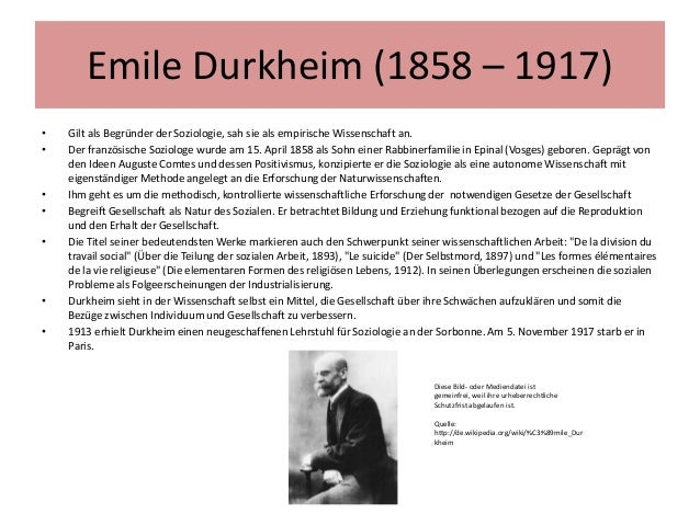 Emile Durkheim (1858 – 1917) • •  • • •  • •  Gilt als Begründer der Soziologie, sah sie als empirische Wissenschaft an. D...