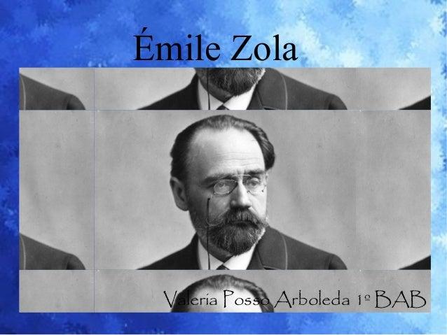 Émile Zola Valeria Posso Arboleda 1º BAB