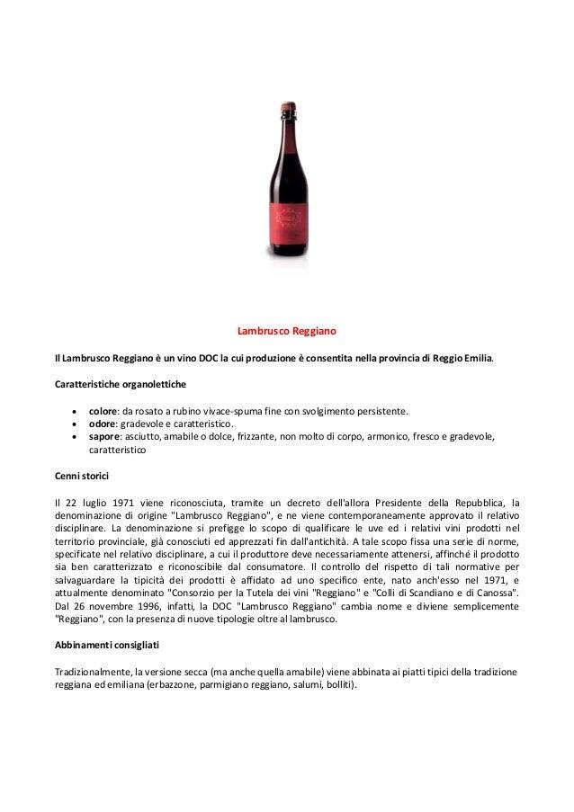 Lambrusco Reggiano Il Lambrusco Reggiano è un vino DOC la cui produzione è consentita nella provincia di Reggio Emilia. Ca...