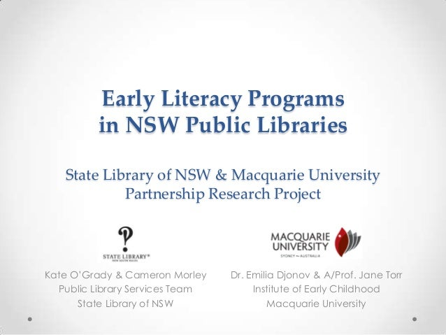 Early Literacy Programs in NSW Public Libraries State Library of NSW & Macquarie University Partnership Research Project D...