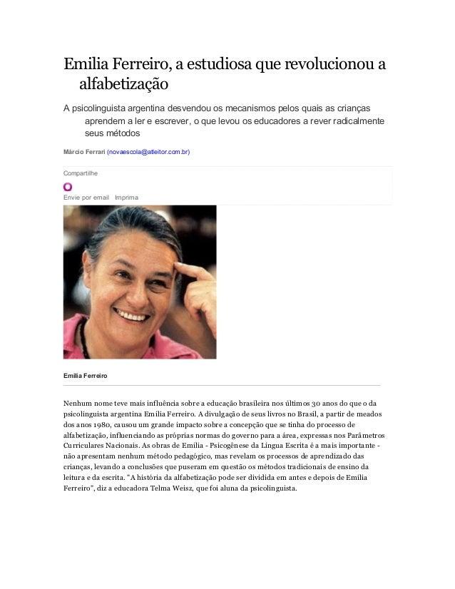 Emilia Ferreiro, a estudiosa que revolucionou a alfabetização A psicolinguista argentina desvendou os mecanismos pelos qua...
