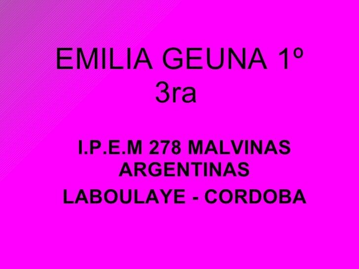 EMILIA GEUNA 1º 3ra   I.P.E.M 278 MALVINAS ARGENTINAS LABOULAYE - CORDOBA