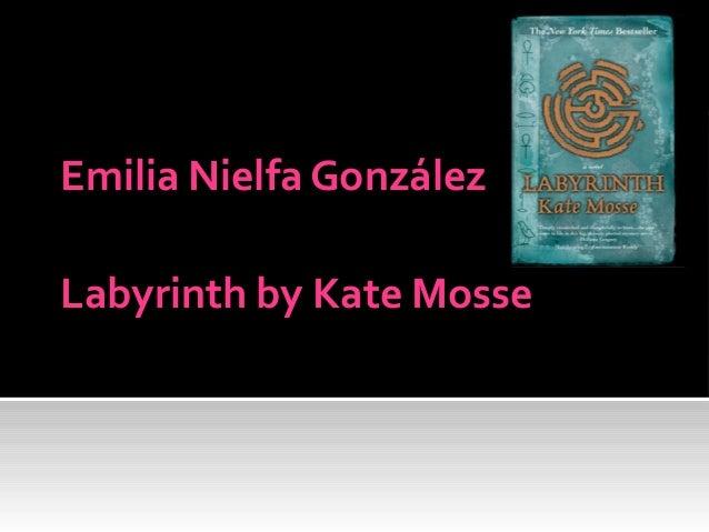 Emilia Nielfa GonzálezLabyrinth by Kate Mosse