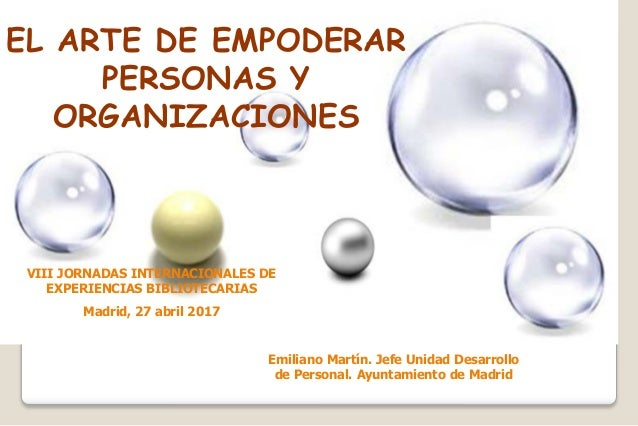 Emiliano Martín. Jefe Unidad Desarrollo de Personal. Ayuntamiento de Madrid VIII JORNADAS INTERNACIONALES DE EXPERIENCIAS ...