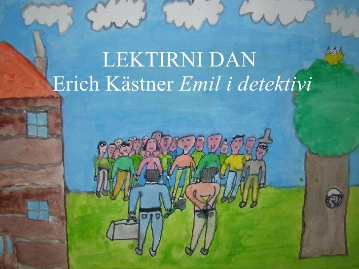 LEKTIRNI DAN  Erich Kästner  Emil i detektivi