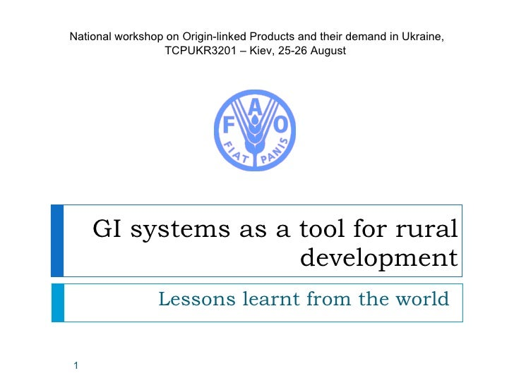 GI systems as a tool for rural development Lessons learnt from the world National workshop on Origin-linked Products and t...
