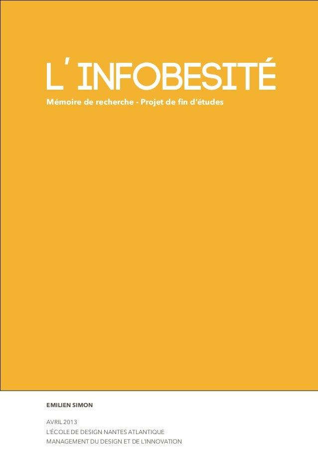 L' INFOBESITÉ Mémoire de recherche - Projet de fin d'études  EMILIEN SIMON AVRIL 2013 L'ÉCOLE DE DESIGN NANTES ATLANTIQUE ...