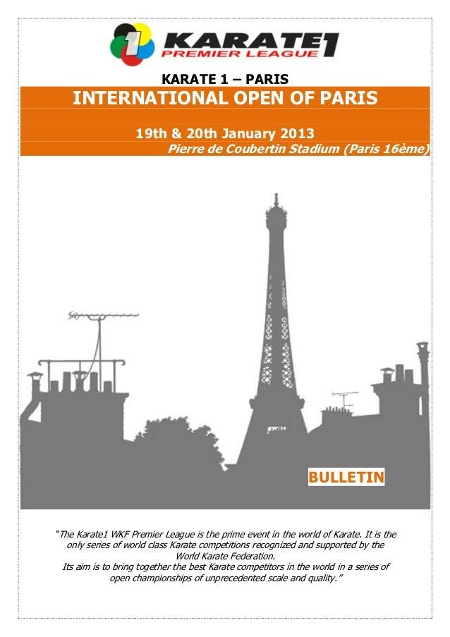 KARATE 1 – PARIS    INTERNATIONAL OPEN OF PARIS                    19th & 20th January 2013                            Pie...