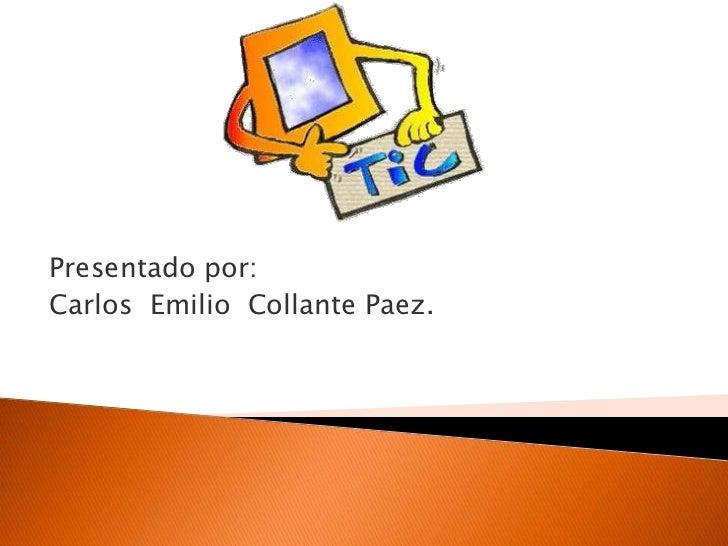 Presentado por:Carlos Emilio Collante Paez.
