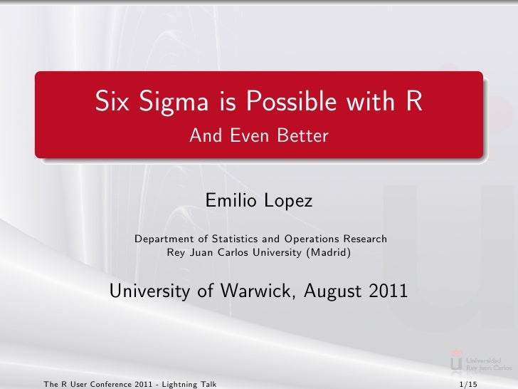 Six Sigma is Possible with R                                    And Even Better                                        Emi...