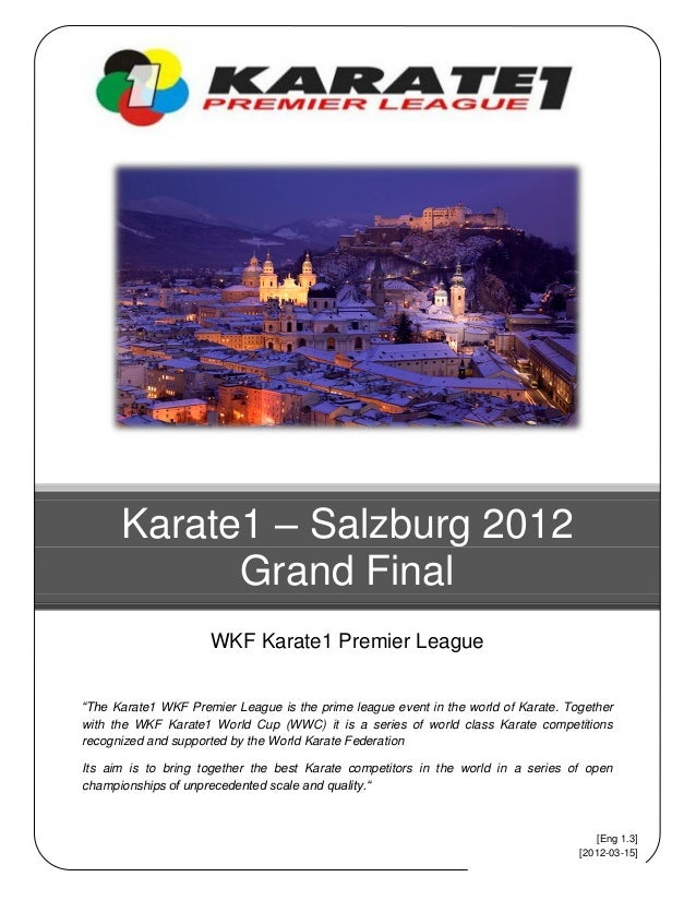 "Karate1 – Salzburg 2012            Grand Final                     WKF Karate1 Premier League""The Karate1 WKF Premier Leag..."