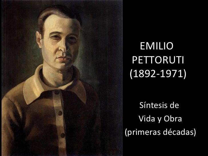EMILIO  PETTORUTI (1892-1971) Síntesis de  Vida y Obra (primeras décadas)