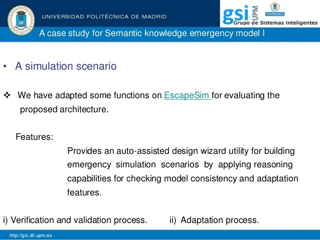 A case study for Semantic knowledge emergency model I • A simulation scenario  We have adapted some functions on EscapeSi...