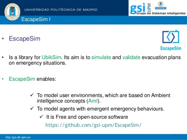EscapeSim I • EscapeSim • Is a library for UbikSim. Its aim is to simulate and validate evacuation plans on emergency situ...