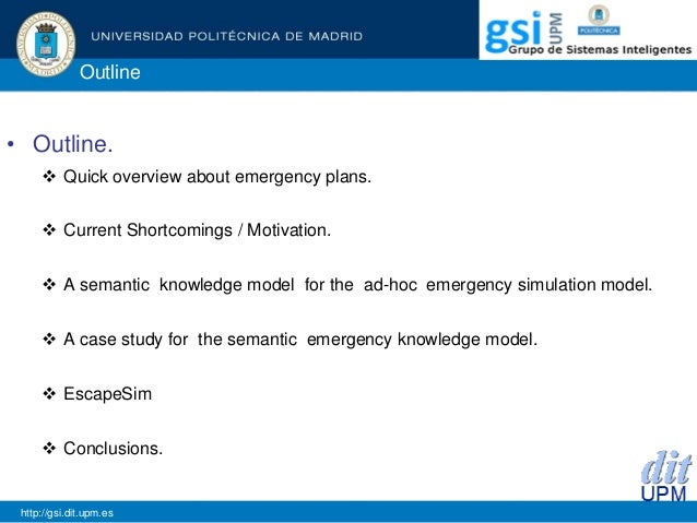 Outline • Outline.  Quick overview about emergency plans.  Current Shortcomings / Motivation.  A semantic knowledge mod...
