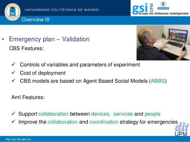 Overview III • Emergency plan – Validation CBS Features:  Controls of variables and parameters of experiment  Cost of de...