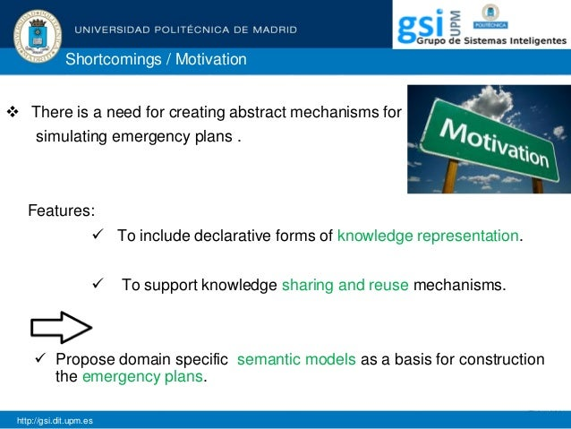 Shortcomings / Motivation  There is a need for creating abstract mechanisms for simulating emergency plans . Features:  ...