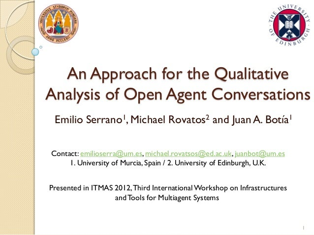 An Approach for the Qualitative Analysis of Open Agent Conversations Emilio Serrano1, Michael Rovatos2 and Juan A. Botía1 ...