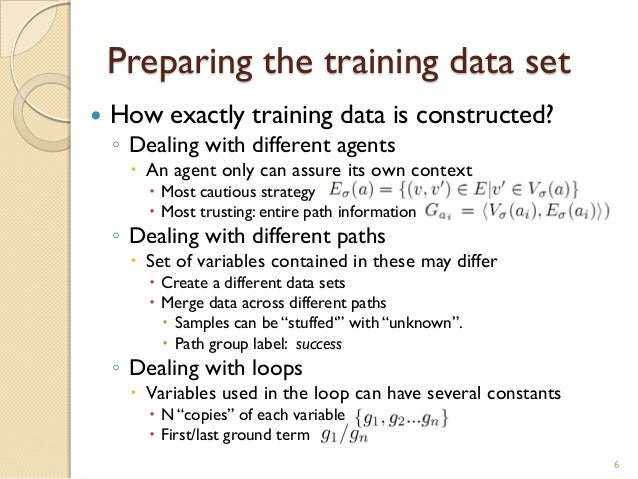 Preparing the training data set  How exactly training data is constructed? ◦ Dealing with different agents  An agent onl...