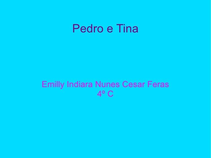 Pedro e Tina Emilly Indiara Nunes Cesar Feras 4º C