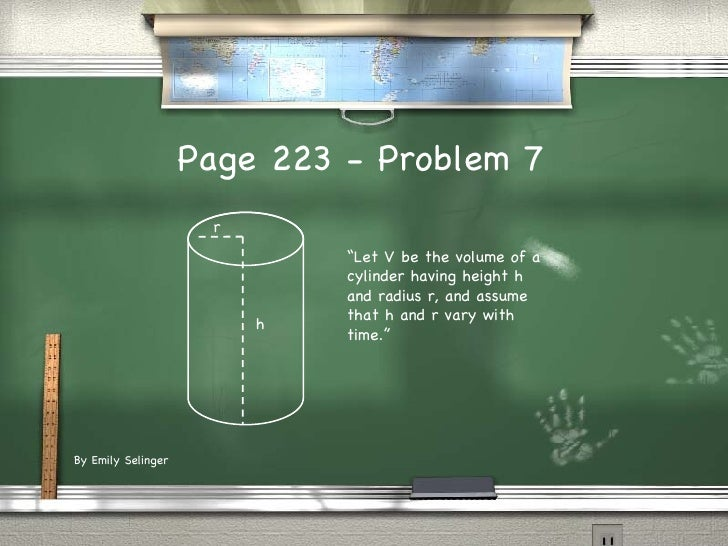 """h r Page 223 - Problem 7 """" Let V be the volume of a cylinder having height h and radius r, and assume that h and r vary wi..."""