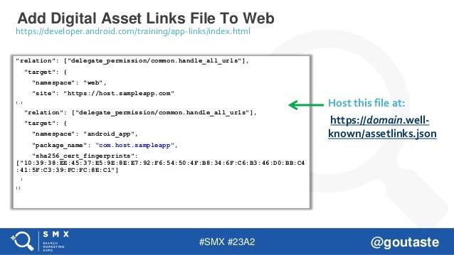 "#SMX #23A2 @goutaste Add Digital Asset Links File To Web ""relation"": [""delegate_permission/common.handle_all_urls""], ""targ..."