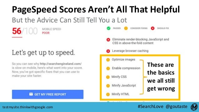 #SearchLove @goutastetestmysite.thinkwithgoogle.com These are the basics we all still get wrong PageSpeed Scores Aren't Al...