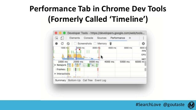 #SearchLove @goutaste Performance Tab in Chrome Dev Tools (Formerly Called 'Timeline')