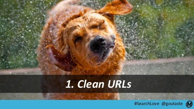 #SearchLove @goutaste 1. Clean URLs Photo: https://visualhunt.com/f/photo/5542857895/8f186be4b0/